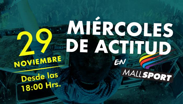 Miércoles de Actitud en Mall Sport 29/11