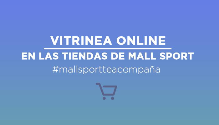 Vitrinea online en las tiendas de Mall Sport